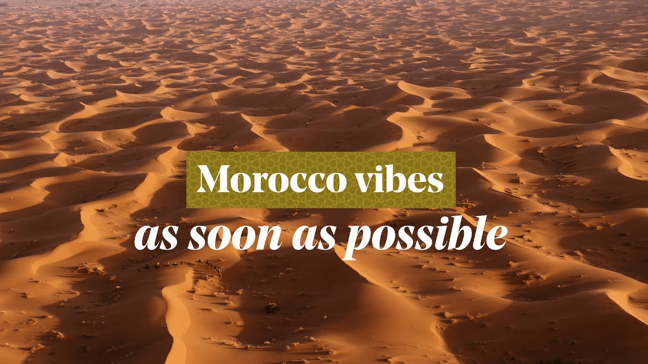 Morocco Vibes - Morocco, As soon as possible
