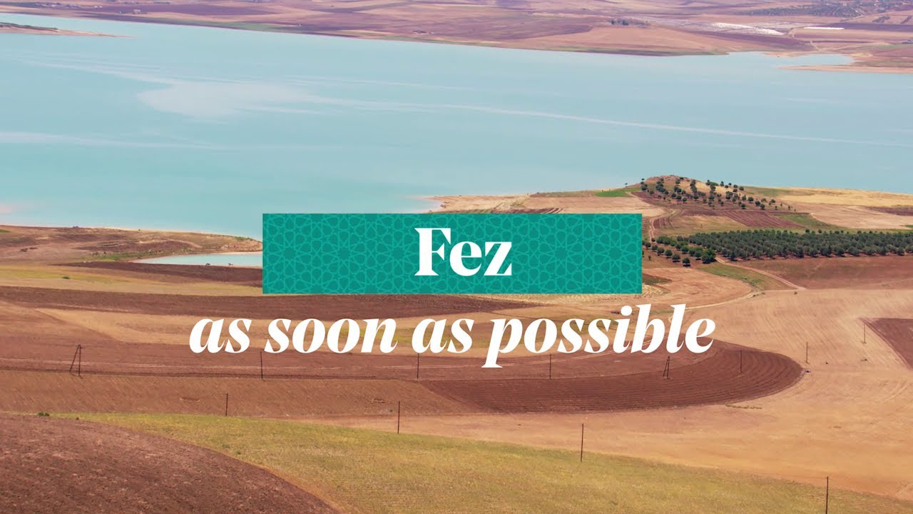 Fez - Morocco, As soon as possible